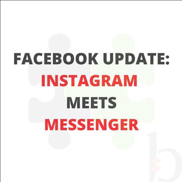 Facebook Update: Instagram Meets Messenger